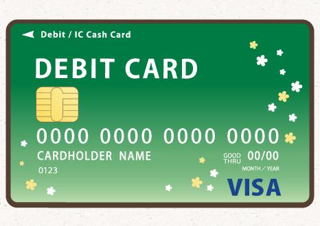 【銀行】デビットカードを作りましょう!